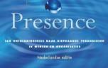 Presence, een ontdekkingsreis naar diepgaande verandering in mensen en organisaties